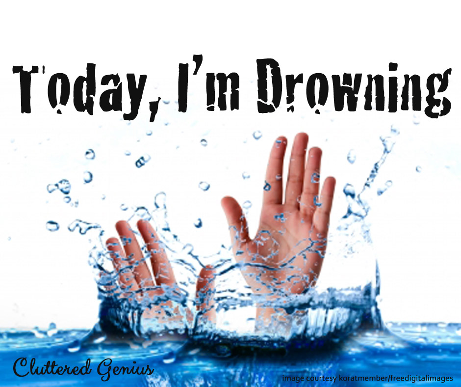 Today, I'm Drowning