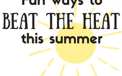 Fun Ways to Beat the Heat this Summer