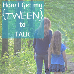 How I Get my Tween to Talk