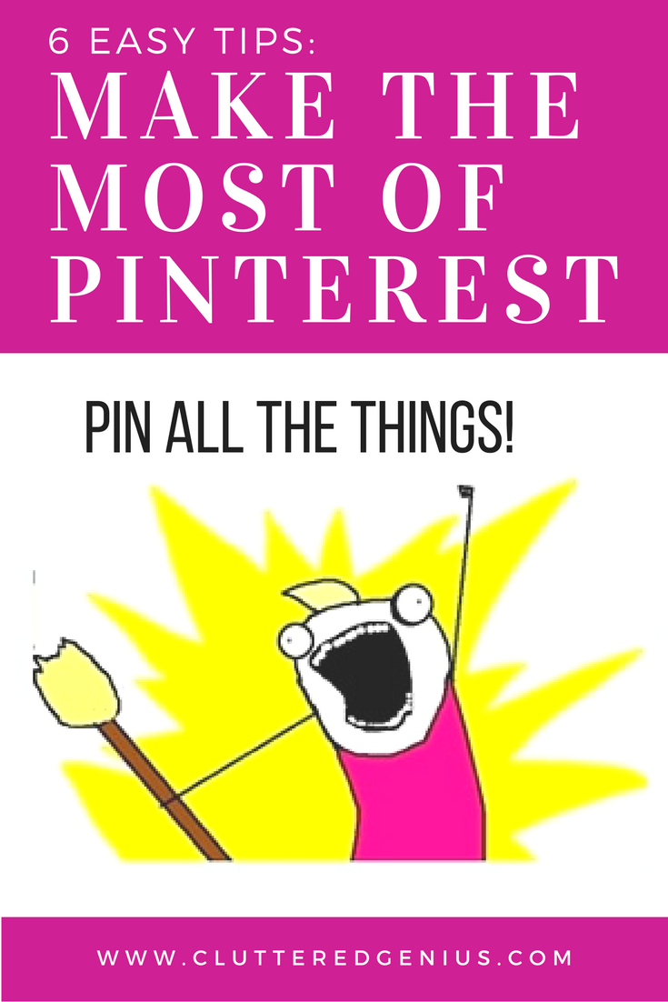 Make the Most of Pinterest: 6 Easy Tips