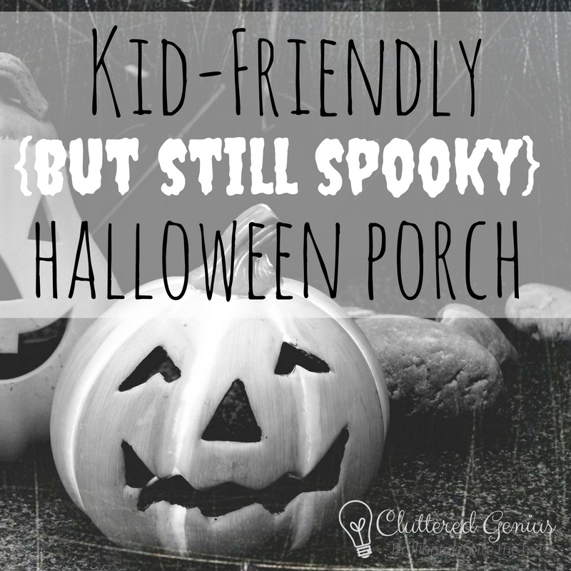 Kid-Friendly (But Still Spooky) Halloween Porch