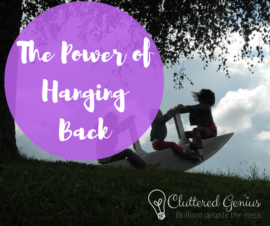 The Power of Hanging Back