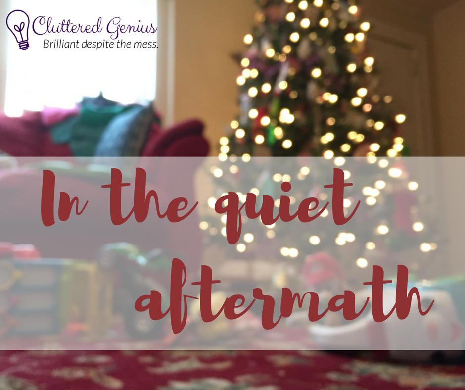 in the quiet aftermath