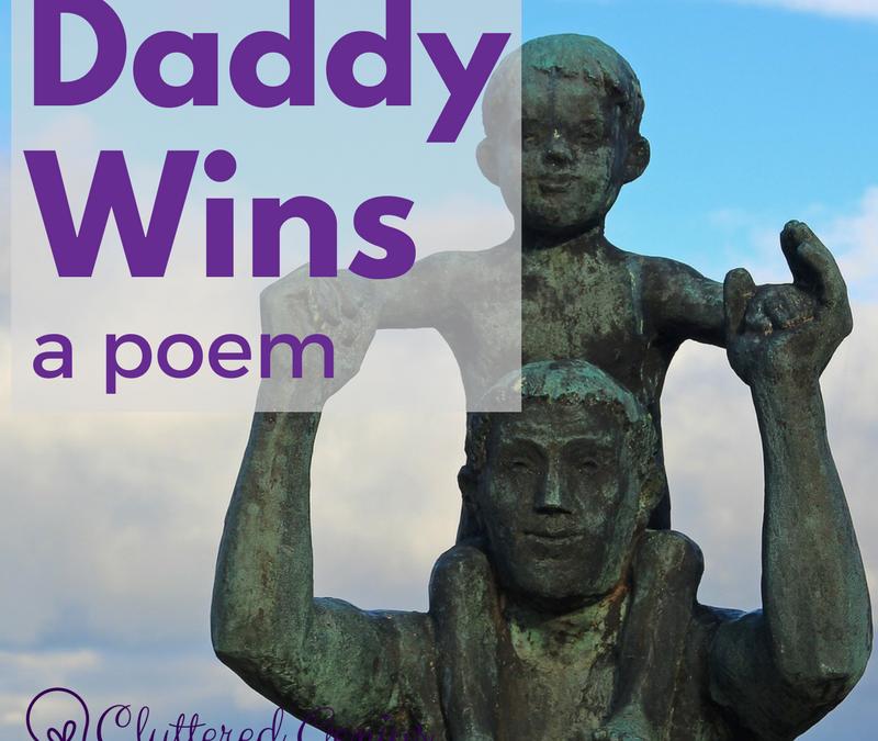 Daddy Wins (a poem)