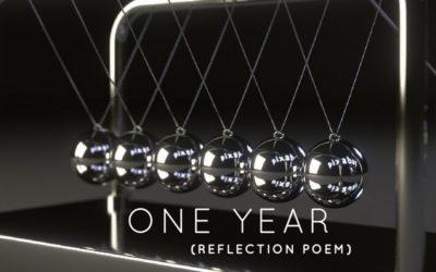 One Year (Reflection Poem)