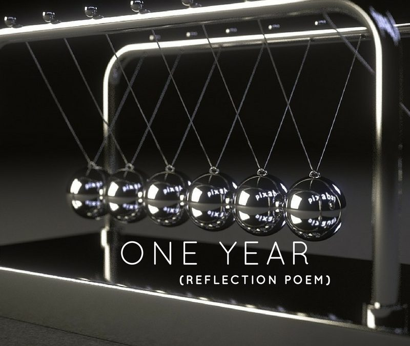 One Year (Reflection Poem)
