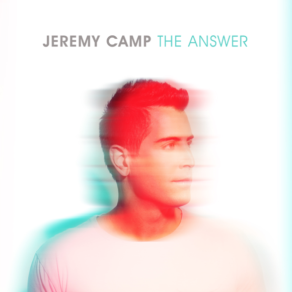 "Jeremy Camp's ""The Answer"""