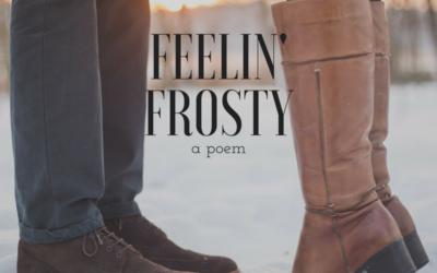 Feelin' Frosty (A poem)
