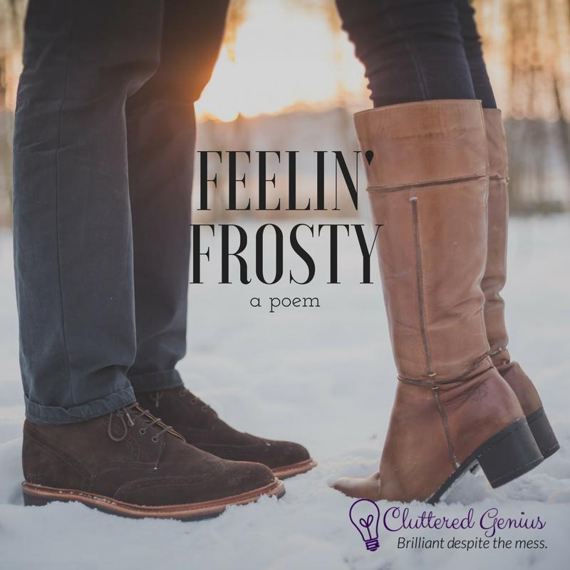 feelin' frosty poem