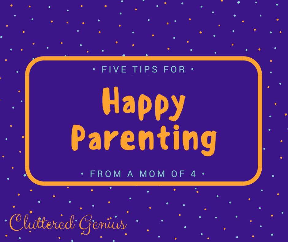 happy parenting tips