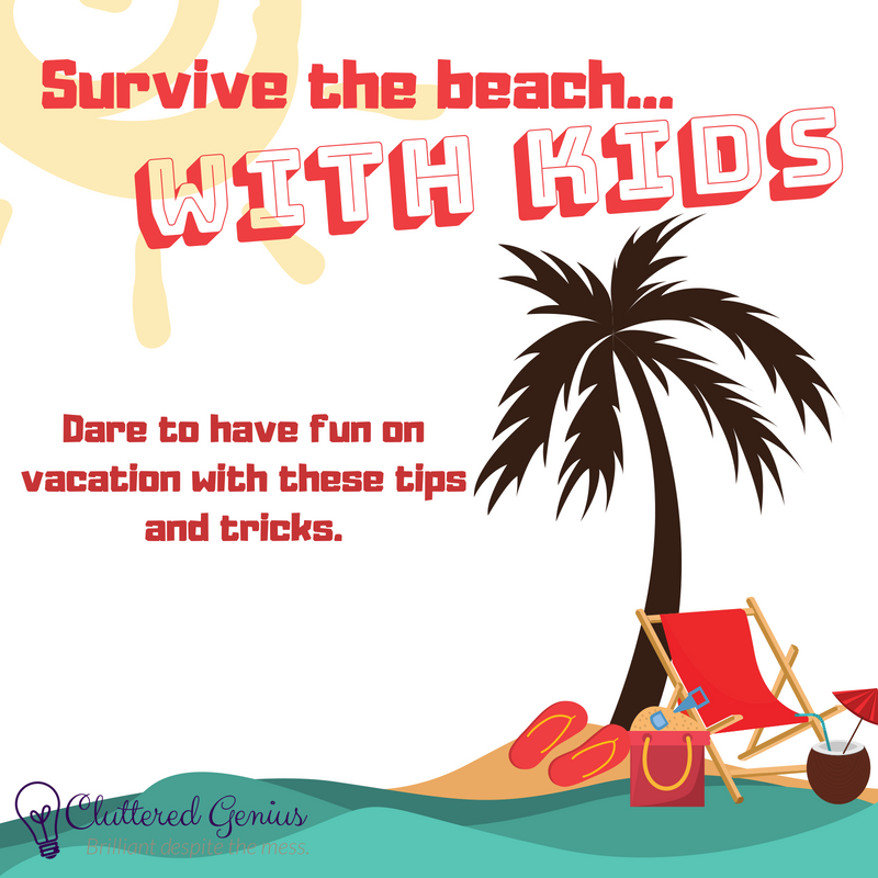 Surviving the Beach…with Kids