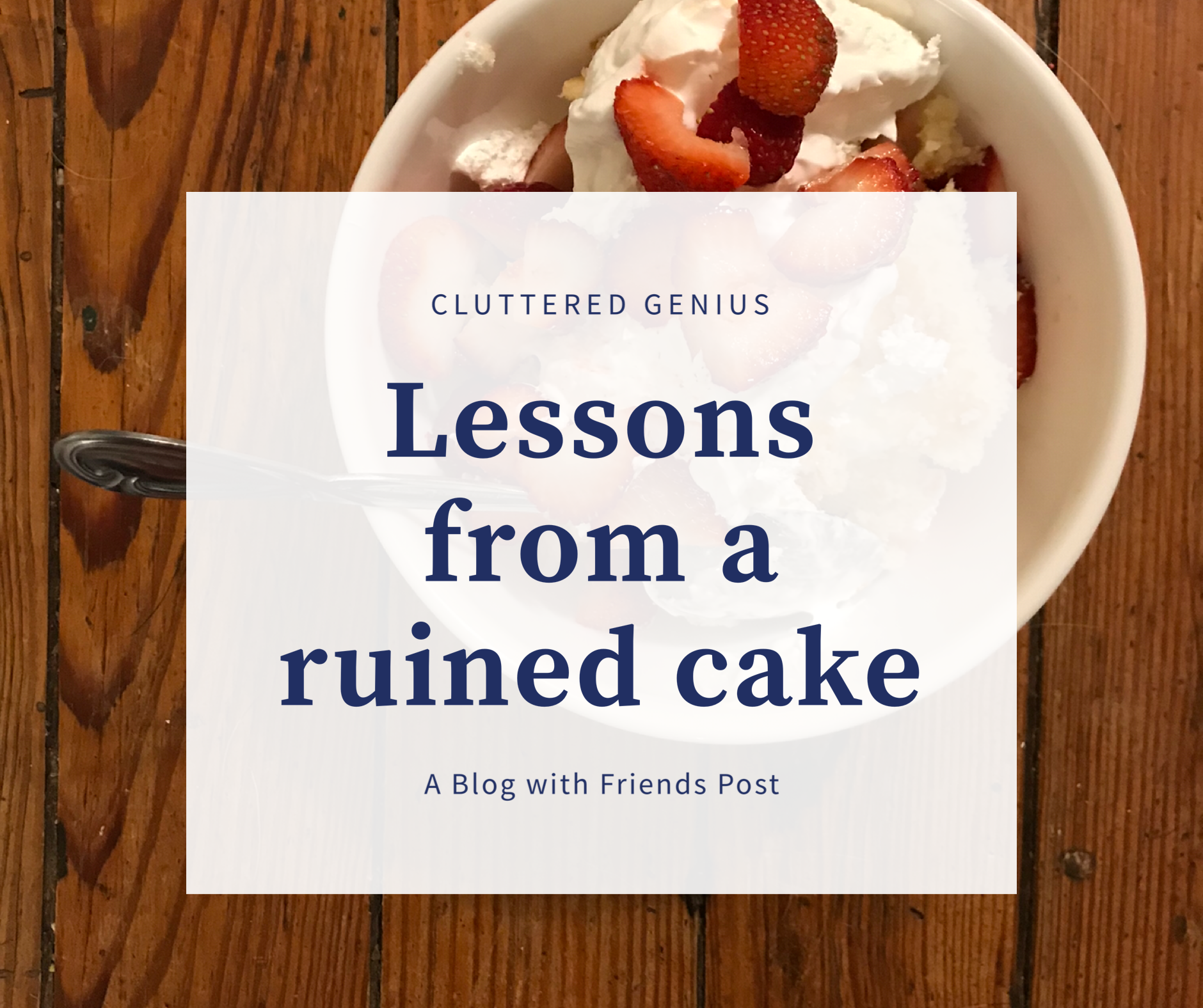 Lessons from a Ruined Cake