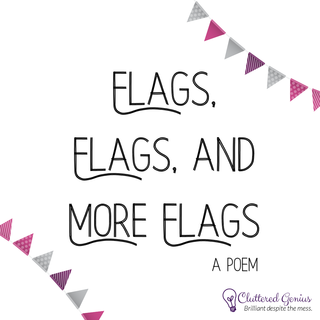 Flags, Flags, and More Flags (a poem)